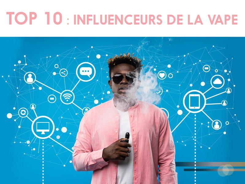 Top 10 des influenceurs de la vape - Qui sont-ils ? | Vapoter fr